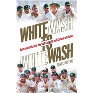 Whitewash to Whitewash by Brettig, Daniel, 9780670078424