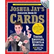 Joshua Jay's Amazing Book of Cards by Jay, Joshua, 9780761158424
