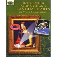 Integrating Science and Language Arts in Your Classroom by Pottle, Jean, 9780825128424