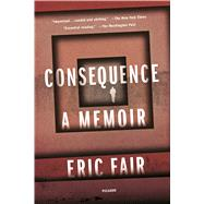 Consequence by Fair, Eric, 9781250118424