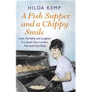 A Fish Supper and a Chippy Smile by Kemp, Hilda, 9781409158424