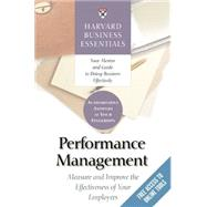 Performance Management : Measure and Improve the Effectiveness of Your Employees