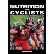 Nutrition for Cyclists by Griffin, Jane, 9781847978424