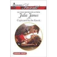 Captivated by the Greek by James, Julia, 9780373138425