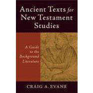 Ancient Texts for New Testament Studies by Evans, Craig A., 9780801048425