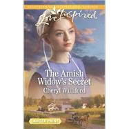 The Amish Widow's Secret by Williford, Cheryl, 9780373818426