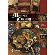 Medieval Cooking in Today's Kitchen by Jenkins, Greg, 9780764348426