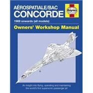 Aerospatiale/Bac Concorde Repair Manual: 1969 Onwards - All Models by Leney, David; MacDonald, David, 9780857338426