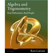 Algebra and Trigonometry Real Mathematics, Real People by Larson, Ron, 9781111428426