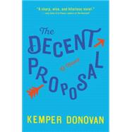The Decent Proposal by Donovan, Kemper, 9780062498427