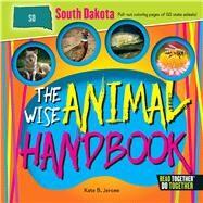 The Wise Animal Handbook South Dakota by Jerome, Kate B., 9780738528427