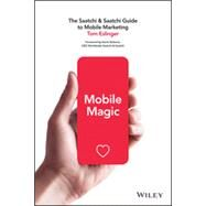 Mobile Magic The Saatchi and Saatchi Guide to Mobile Marketing and Design by Eslinger, Tom, 9781118828427