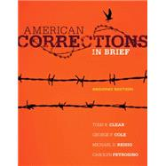 American Corrections in Brief by Clear, Todd R.; Cole, George F.; Reisig, Michael D.; Petrosino, Carolyn, 9781285458427