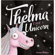 Thelma the Unicorn by Blabey, Aaron, 9781338158427