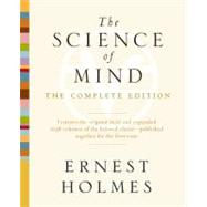 The Science of Mind: The Complete Edition by Holmes, Ernest, 9781585428427