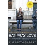 Eat, Pray, Love : One Woman's Search for Everything Across Italy, India and Indonesia by Gilbert, Elizabeth, 9780143118428