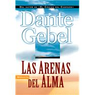 Las arenas del alma/ The Sands of the Soul by Gebel, Dante, 9780829768428