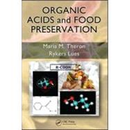 Organic Acids and Food Preservation by Theron; Maria M., 9781420078428