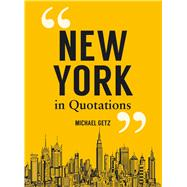 New York in Quotations by Getz, Michael, 9781849538428