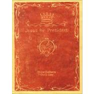 Jesus for President : Politics for Ordinary Radicals by Shane Claiborne and Chris Haw, 9780310278429