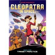 Target Practice (Cleopatra in Space #1) by Maihack, Mike, 9780545528429