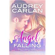 Angel Falling by Carlan, Audrey, 9780989768429