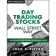 Day Trading Stocks the Wall Street Way by Di Pietro, Josh, 9781119108429