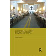 Christian Values in Communist China by Wielander; Gerda, 9781138918429