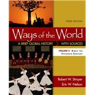 Ways of the World: A Brief Global History with Sources, Volume II by Strayer, Robert W.; Nelson, Eric W., 9781319018429