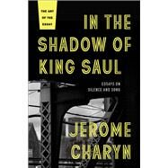 In the Shadow of King Saul by Charyn, Jerome, 9781942658429