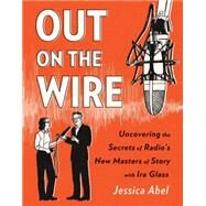 Out on the Wire by ABEL, JESSICA, 9780385348430