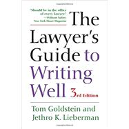 The Lawyer's Guide to Writing Well by Goldstein, Tom; Lieberman, Jethro K., 9780520288430