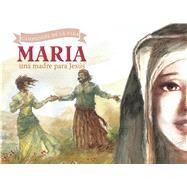 María, una madre para Jesús by Owen, Pablo; Campdepadrós, Enrique, 9781433688430