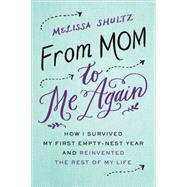 From Mom to Me Again by Shultz, Melissa, 9781492618430