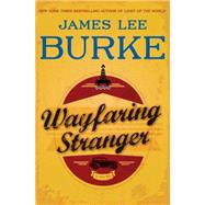 Wayfaring Stranger by Burke, James Lee, 9781594138430