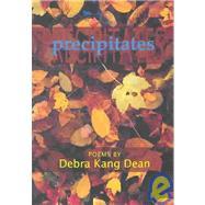 Precipitates by Dean, Debra Kang, 9781929918430