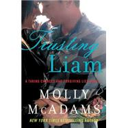 Trusting Liam by McAdams, Molly, 9780062358431