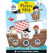 Let's Pretend: My Pirate Ship Sticker Activity Book by Priddy, Roger, 9780312518431