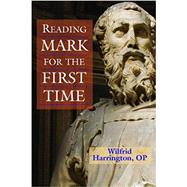 Reading Mark for the First Time by Harrington, Wilfrid J., 9780809148431
