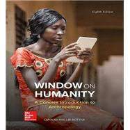 Window on Humanity: A Concise Introduction to General Anthropology by Kottak, Conrad, 9781259818431