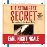 The Strangest Secret; For Succeeding in the World Today by Earl Nightingale; Earl Nightingale, 9781442348431