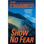 Show No Fear by O'Shaughnessy, Perri, 9781476798431