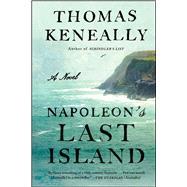 Napoleon's Last Island by Keneally, Thomas, 9781501128431