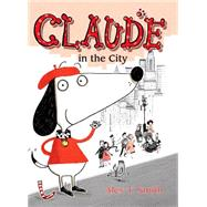 Claude in the City by Smith, Alex T.; Smith, Alex T., 9781561458431