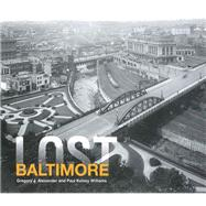 Lost Baltimore by Unknown, 9781909108431