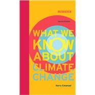 What We Know About Climate Change by Emanuel, Kerry, 9780262018432