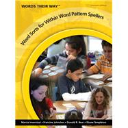 Words Their Way Word Sorts for Within Word Pattern Spellers by Invernizzi, Marcia R.; Johnston, Francine; Bear, Donald R.; Templeton, Shane, 9780135148433
