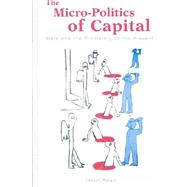 The Micro-Politics of Capital: Marx and the Prehistory of the Present by Read, Jason, 9780791458433