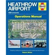 Heathrow Airport Manual by Wicks, Robert, 9780857338433