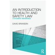 An Introduction to Health and Safety Law: A Student Reference by Branson; David, 9781138018433